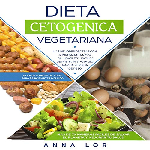 Dieta Cetogenica Vegetariana [Keto Vegetarian Cookbook] audiobook cover art