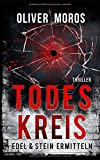 TODESKREIS: Thriller (Edel & Stein ermitteln, Band 2)