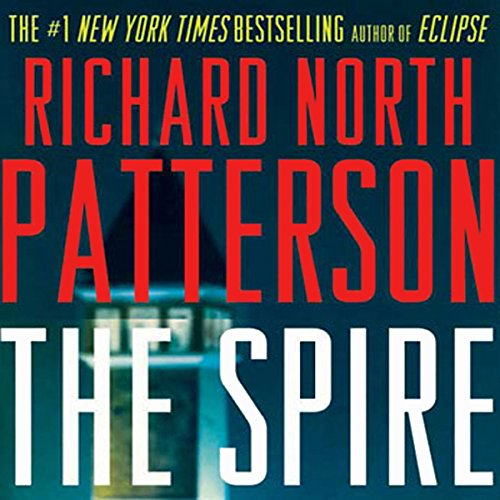 The Spire                   By:                                                                                                                                 Richard North Patterson                               Narrated by:                                                                                                                                 Holter Graham                      Length: 11 hrs and 4 mins     6 ratings     Overall 4.2