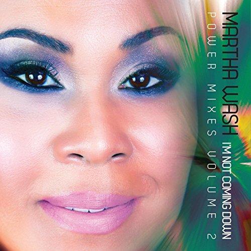 "I'm Not Coming Down""- Power Mixes Volume 2 Martha Wash"