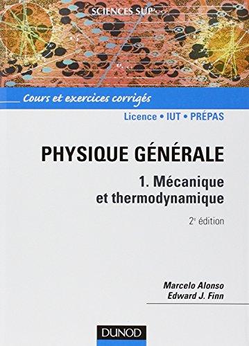 Physique générale - Tome 1 - 2ème édition - Mécanique et thermodynamique (Sciences Sup)