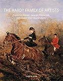 Hardy, K: Hardy Family of Artists: Frederick Daniel, George, Heywood, James and Their Descendants - Kimber G. Hardy