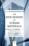 The New Science of Strong Materials: Or Why You Don't Fall through the Floor (Princeton Science Library)