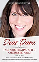 Dear Dana: FAQs About Dating After Narcissistic Abuse: FAQs