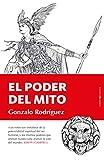 El Poder Del Mito: Análisis del mito y la trascendencia en la tradición europea frente al olvido del espíritu (Ensayo)
