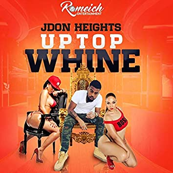 Up Top Whine