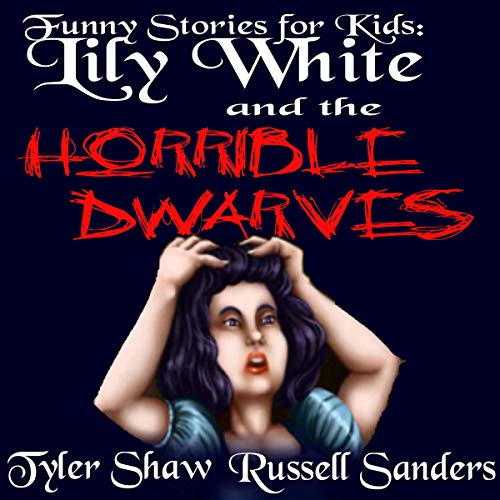 Funny Stories for Kids: Lily White and the Horrible Dwarves  By  cover art