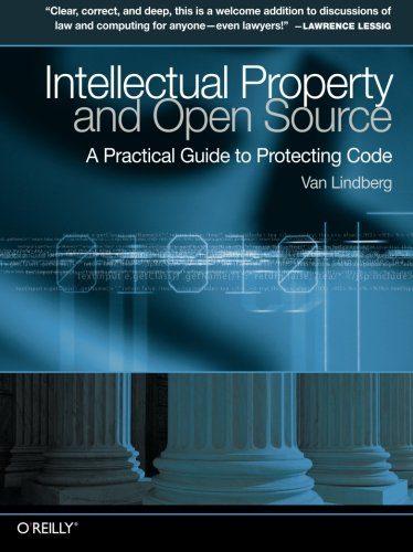 Compare Textbook Prices for Intellectual Property and Open Source: A Practical Guide to Protecting Code 1 Edition ISBN 0636920517962 by Lindberg, Van