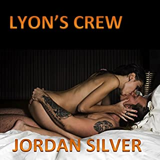 Lyon's Crew     The Lyon, Book 1              By:                                                                                                                                 Jordan Silver                               Narrated by:                                                                                                                                 Xavier