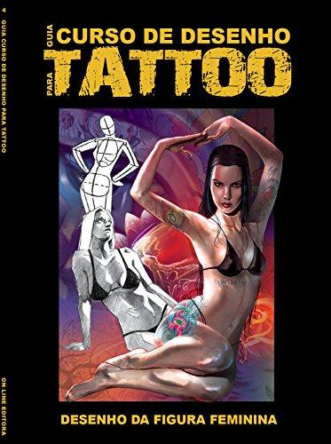Guia Curso de Desenho para Tattoo 04 (Guia Curso de Desenho para Tatoo) (Portuguese Edition)