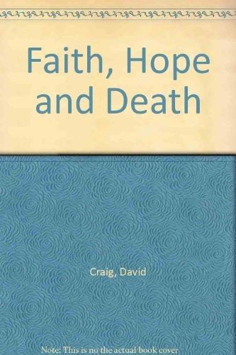 Faith, Hope And Death