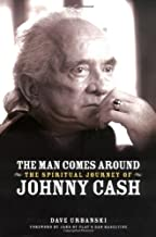 The Man Comes Around: The Spiritual Journey of Johnny Cash