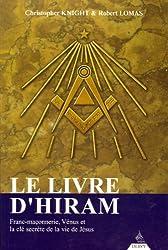 Le Livre d'Hiram - Franc-maçonnerie, Vénus et la clé secrète de la vie de Jésus de Christopher Knight