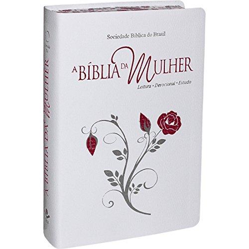 A Bíblia da Mulher - Couro bonded Branca com bordas floridas Tamanho Grande: Almeida Revista e Atualizada (ARA)