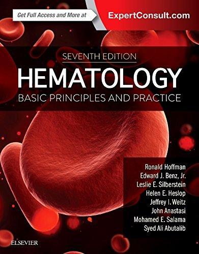 Hematology: Basic Principles and Practice, 7e