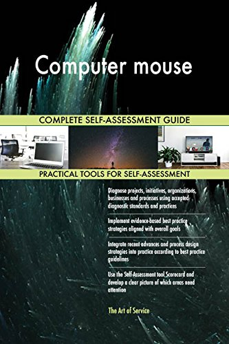 Computer mouse All-Inclusive Self-Assessment - More than 670 Success Criteria, Instant Visual Insights, Comprehensive Spreadsheet Dashboard, Auto-Prioritized for Quick Results