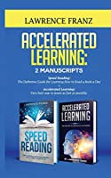 Accelerated Learning: Very best way to learn as fast as possible, Improve Your Memory, Save Your Time and Be Effective