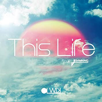 This Life (feat. Johnning)