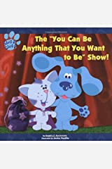 """The """"You Can Be Anything That You Want to Be"""" Show! School & Library Binding"""