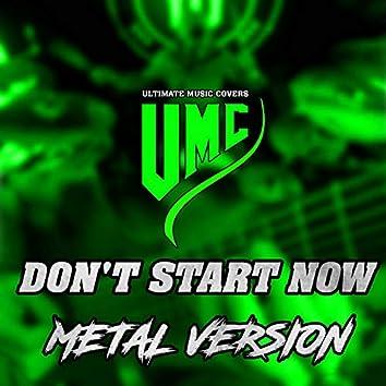 Don't Start Now (Metal Version)