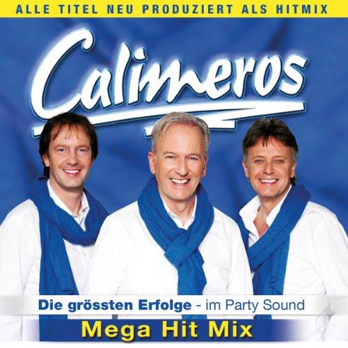 Calimeros - Die größten Erfolge im Party-Sound - Mega Hit Mix - Die neue CD 2013