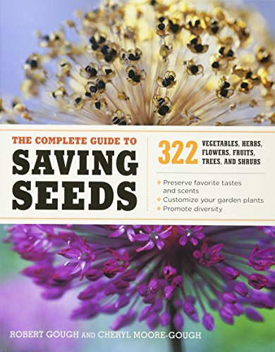 The Complete Guide to Saving Seeds: 322...