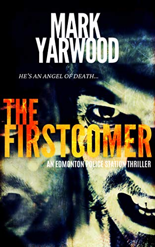 The Firstcomer (The Edmonton Police Station Thrillers Book 6) (English Edition)