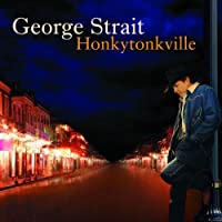 Honkytonkville by George Strait (2003-06-10)