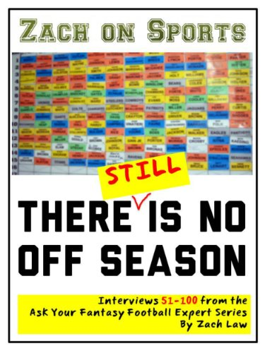 There Still Is No Off Season: Interviews 51-100 of the Ask Your Fantasy Football Expert Series (English Edition)