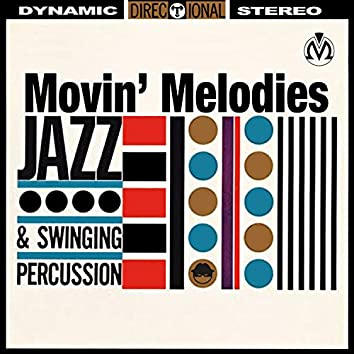 Movin' Melodies Jazz & Swinging Percussion