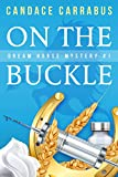 On The Buckle: Dream Horse Mystery #1
