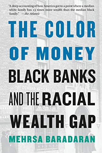 The Color of Money: Black Banks and the Racial Wealth Gap Cover