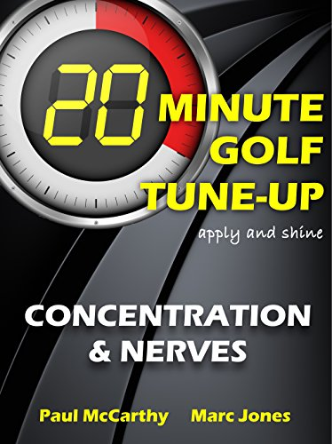 20 Minute Golf Tune-Up: Concentration and Nerves (English Edition)