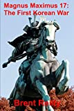 Magnus Maximus 17: The First Korean War