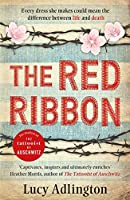 The Red Ribbon: 'Captivates, inspires and ultimately enriches' Heather Morris, author of The Tattooist of Auschwitz