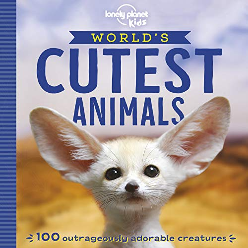 World's Cutest Animals (Lonely Planet Kids)