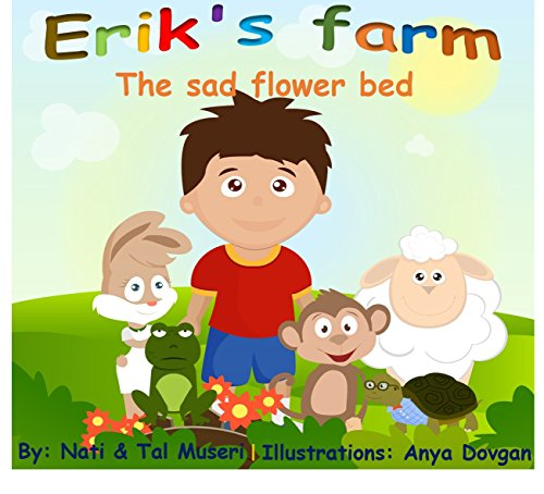Children's book (+FULL VIDEO BOOK INSIDE!) : A Joyous Tale Of Friendship, Responsibility And Cooperation That Will Entertain, Move And Inspire Every Child! (Erik's farm 1) (English Edition)
