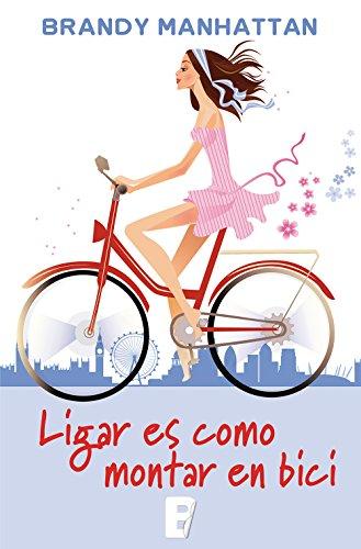 Ligar es como montar en bici eBook: Manhattan, Brandy: Amazon.es ...