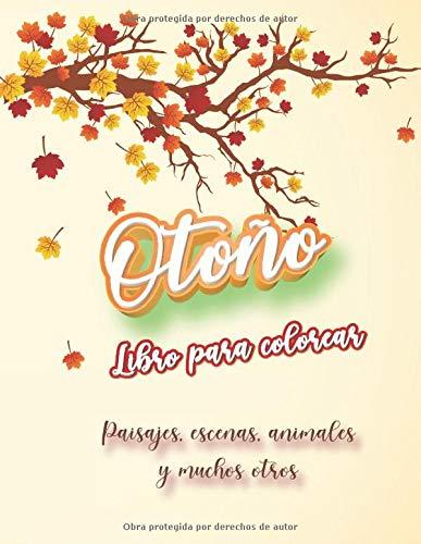 Otoño - Libro para colorear - Paisajes, escenas, animales y muchos otros: para adolescentes y adultos