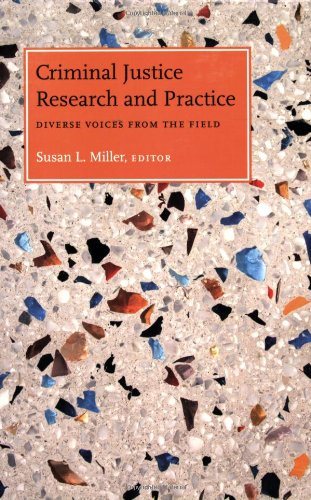 Criminal Justice Research and Practice: Diverse Voices from the Field (New England Gender, Crime & Law)