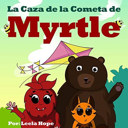 La Caza de la Cometa de Myrtle [A Kite Chase for Myrtle] audiobook cover art