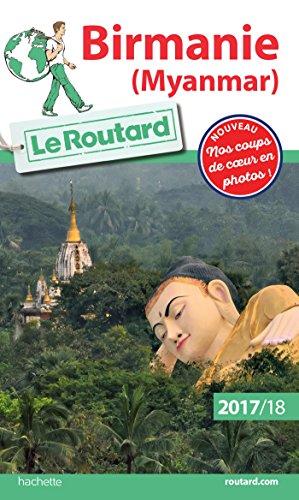 Guide du Routard Birmanie (Myanmar) 2017/18 (French Edition)