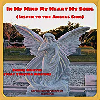 In My Mind My Heart My Song (Listen to the Angels Sing) [feat. Tabitha Martin]