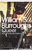 Queer, 25th Anniversary Edition by William S. Burroughs(2010-08-31)