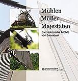 Mühlen, Müller, Majestäten: Die ...