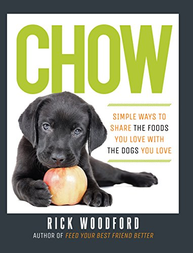 Chow: Simple Ways to Share the Foods You Love with the Dogs You Love (English Edition)