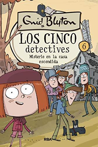 Los cinco detectives #6. Misterio en la casa escondida (