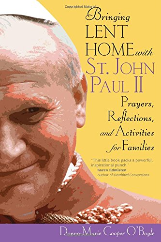 Bringing Lent Home with St. John Paul II: Prayers, Reflections, and Activities for Families