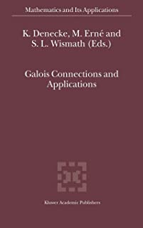Galois Connections and Applications (Mathematics and Its Applications)