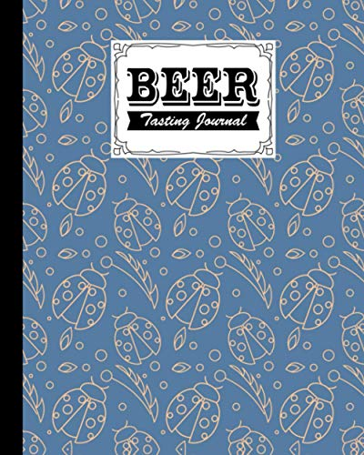 Beer Tasting Journal: Ladybugs Cove | Beer tasting journal makes a great beer lovers gift, 120 Pages, Size 8